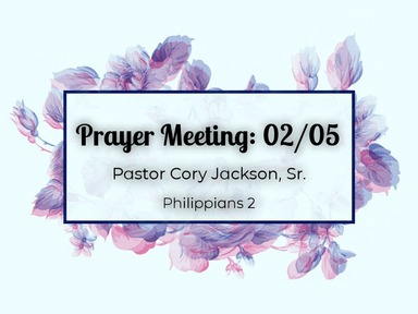Prayer Meeting 02/05: Philippians 2