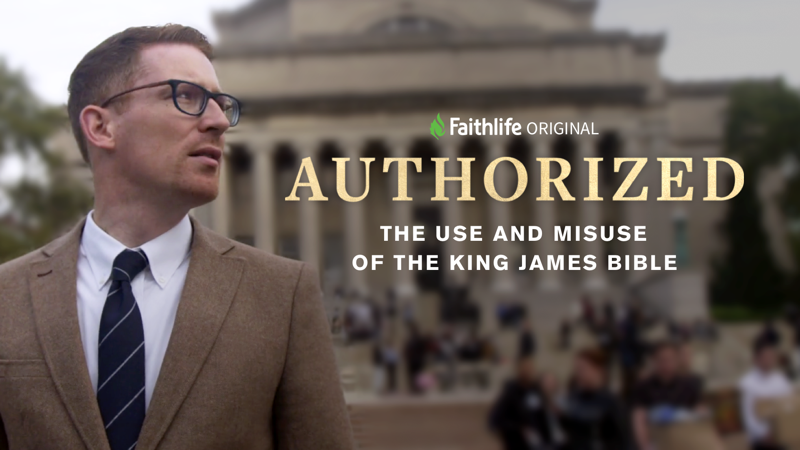 Authorized: The Use and Misuse of the King James Bible - a Faithlife Original