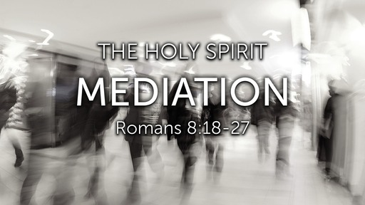 February 9, 2020 Message Recording for The Holy Spirit: Mediation