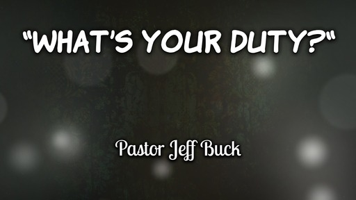 """""""What's Your Duty?"""""""