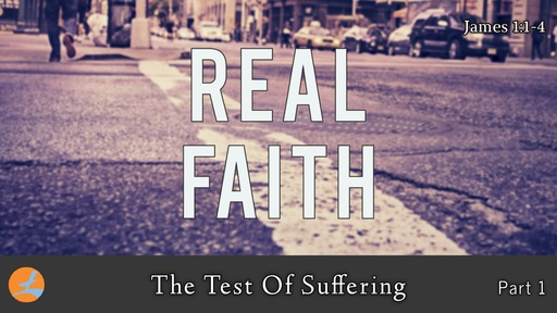 The Test of Suffering (Part 1 of 2)