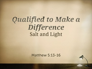Qualified to Make a Difference