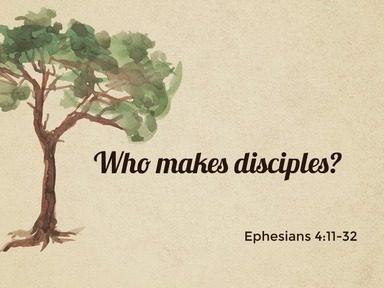 Who makes disciples?