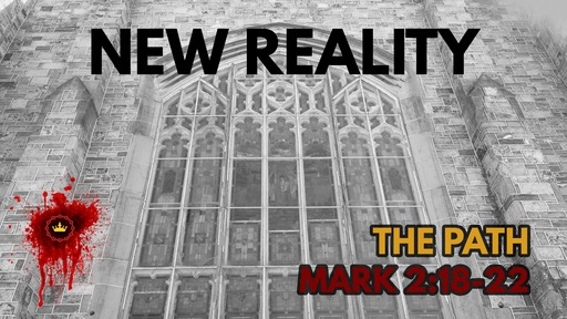 New Reality: Mark 2:18-22