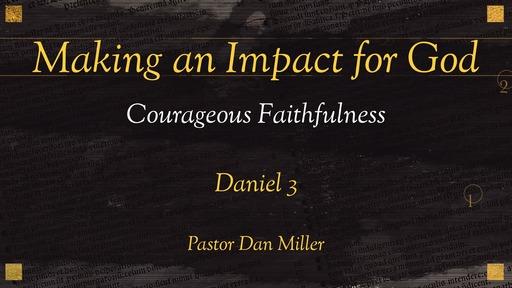 Courageous Faithfulness