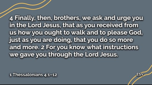 February 9, 2020   1 Thessalonians 4:1-12   Authentic Church