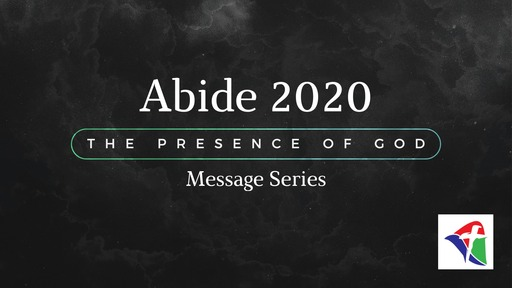 Abide 2020  Series (Message 2)