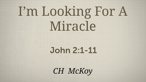 I'm Looking For A Miracle