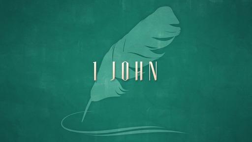 1 John Sermon Series- Part 7b