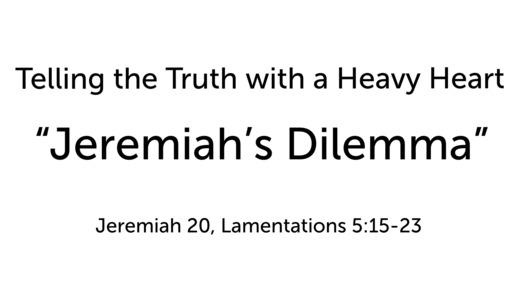Jeremiah's Dilemma