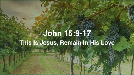 This Is Jesus, Remain In His Love
