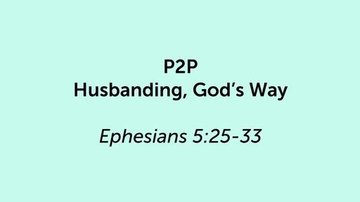 P2P; Husbaning God's way