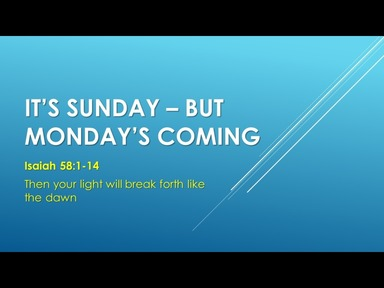 It's Sunday - But Monday's Coming