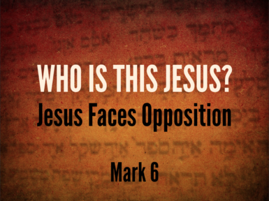 Jesus Faces Opposition