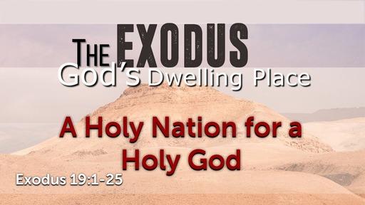A Holy Nation for a Holy God - Exodus 19