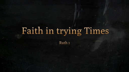 Faith in Trying Times