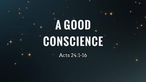 A Good Conscience - part 1