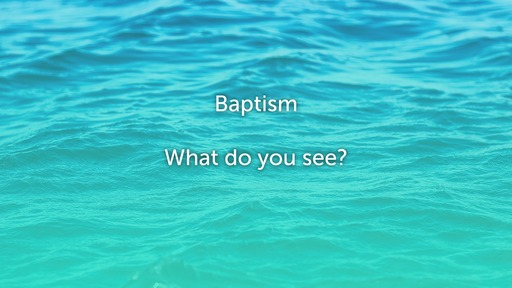 09.02.20 - Baptism What do you See? - Part 2 - Stephen Holt