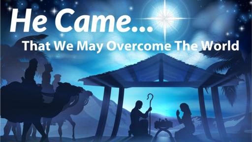 He Came...