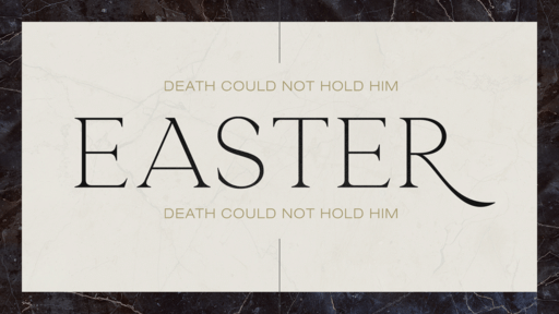 Death Could Not Hold Him Easter