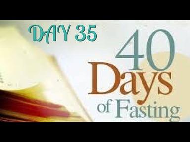 40 days Prayer & Fasting _Monday February 10th 2020_ Day 35