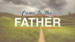 Come to the Father  PowerPoint Photoshop image 1