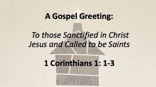 A Gospel Greeting: To Those Sanctified in Christ and Called to be Saints