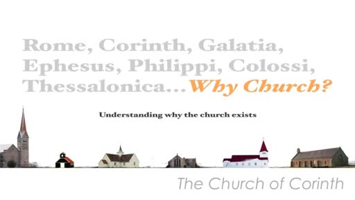 1 Corinthians - 11/6/2016 - The Church of Corinth Gathered and Scattered