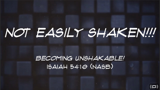 Becoming Unshakable (Part II)
