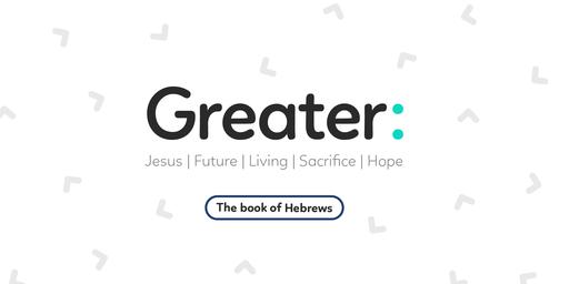 Greater High Priest:Hebrews 5-6