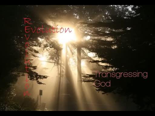 Transgressing God November 13, 2016