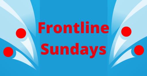 Frontline Sundays week 4