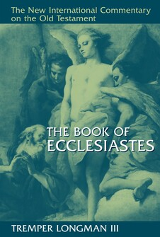 The Book of Ecclesiastes (The New International Commentary on the Old Testament | NICOT)