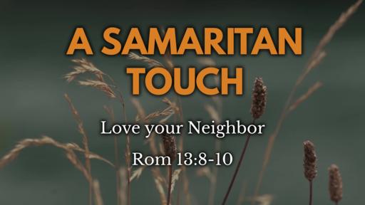 A Samaritan Touch Rom 13:8-10