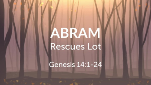 Abram Rescues Lot [Part 1]
