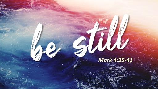 16 Feb 2020 - Be Still