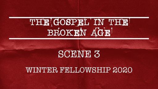 The Gospel in the Broken Age