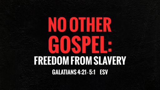 No Other Gospel: Freedom From Slavery