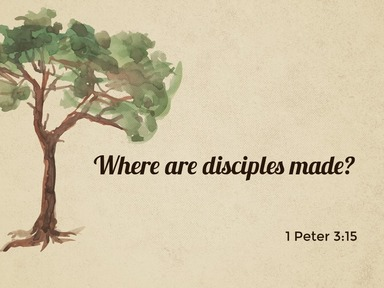 Where are disciples made?