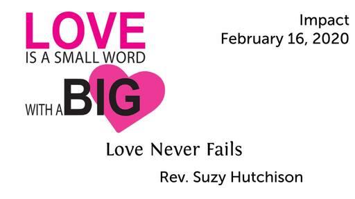 """""""Love Never Fails"""""""