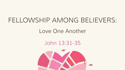 Fellowship Among Believers: Love One Another