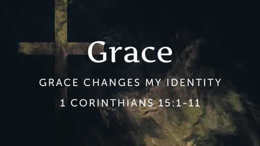 Grace Changes My Identity