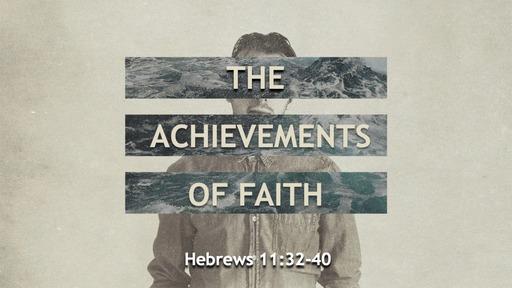 The Achievements of Faith