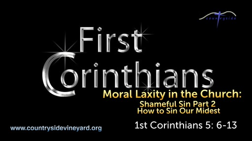 A Study of 1st Corinthians: Division in the Church;Shameful Sin Part 2