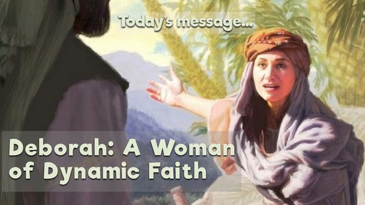 Deborah:  A Woman of Dynamic Faith