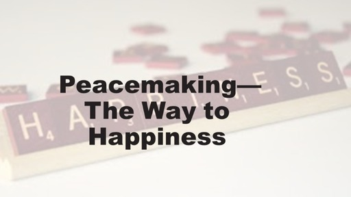Peacemaking- The way to happiness