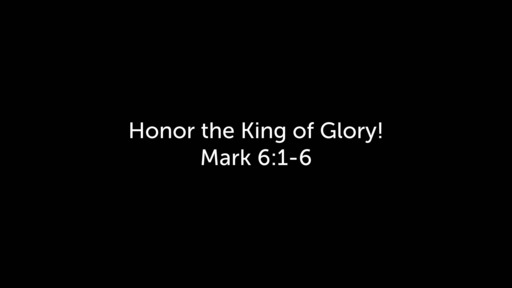 Honor the King of Glory!