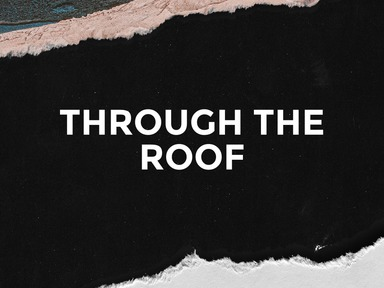 """Through The Roof""-Pastor Josh Vandergraph"