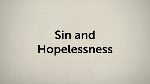 Sin and Hoplessness