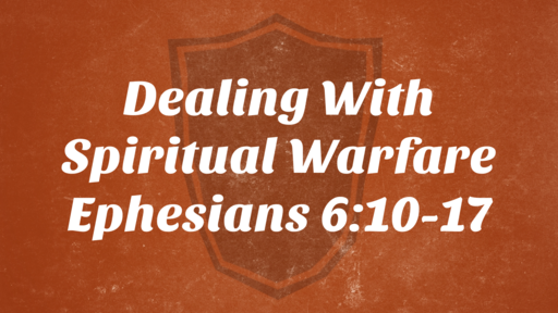 Dealing with Spiritual Warfare
